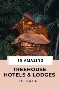 15 Amazing TreeHouse Hotels and Lodges For A Terrific Eco-Friendly Stay