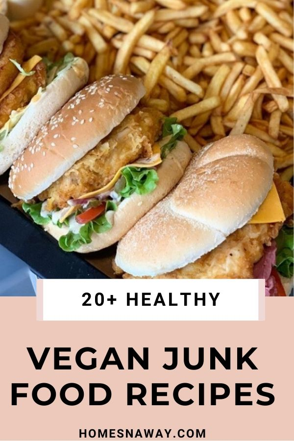 Love Junk Food? These Vegan Junk Food Recipes Will Suit Your Cravings!
