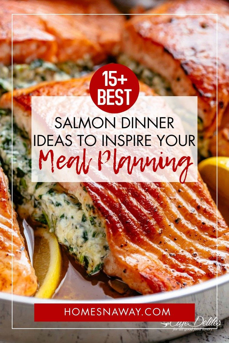15 Mouth-Watering Salmon Dinner Ideas To Inspire Your Meal Planning