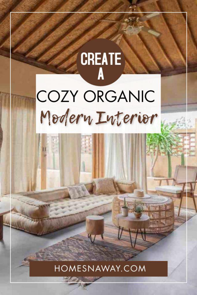 How To Create A Cozy Organic Modern Interior