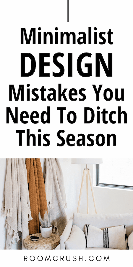 13 Dated Minimalist Design Mistakes & How To Fix Them